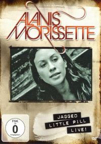 Cover Alanis Morissette - Jagged Little Pill Live! [DVD]